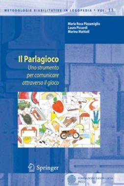 Mattioli, Marina - Il Parlagioco Uno strumento per comunicare attraverso il gioco, ebook