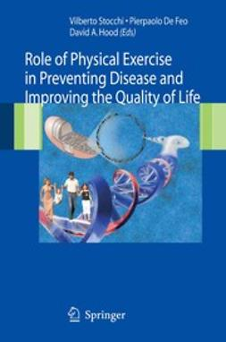 Feo, Pierpaolo - Role of Physical Exercise in Preventing Disease and Improving the Quality of Life, ebook