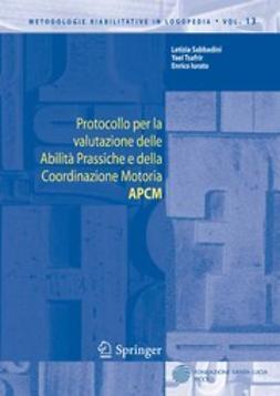 Iurato, Enrico - Protocollo per la valutazione delle Abilità Prassiche e della Coordinazione Motoria APCM, e-kirja