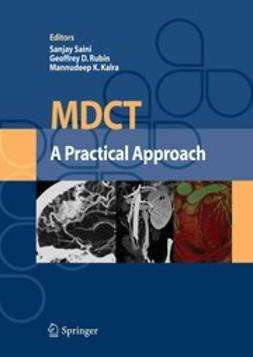 Kalra, Mannudeep K. - MDCT:A Practical Approach, ebook