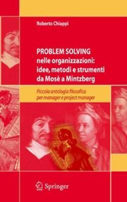 Chiappi, Roberto - Problem solving nelle organizzazioni: idee, metodi e strumenti da Mosè a Mintzberg, ebook