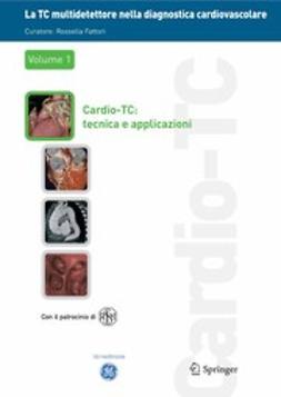 Fattori, Rossella - La TC multidetettore nella diagnostica cardiovascolare, e-bok