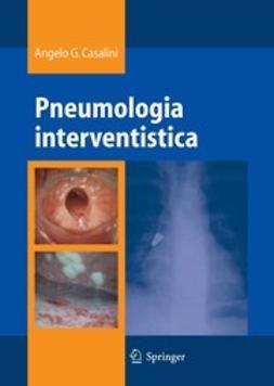 Casalini, Angelo G. - Pneumologia interventistica, ebook