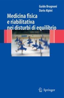 Alpini, Dario - Medicina fisica e riabilitativa nei disturbi di equilibrio, ebook