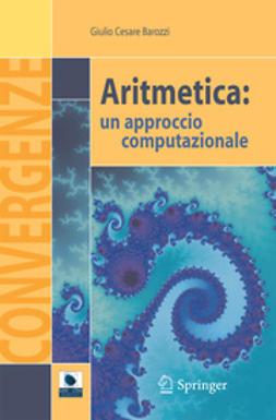 Barozzi, Giulio Cesare - Aritmetica: un approccio computazionale, ebook