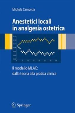 Camorcia, Michela - Anestetici locali in analgesia ostetrica, ebook
