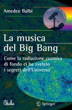 Balbi, Amedeo - La musica del Big Bang, ebook