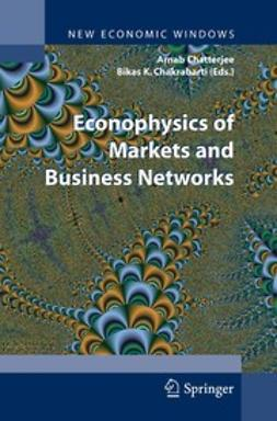 Econophysics of Markets and Business Networks