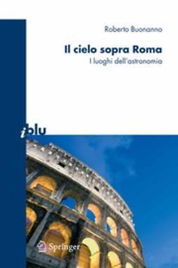 Buonanno, Roberto - Il cielo sopra Roma, ebook