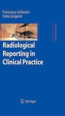 Grigenti, Fabio - Radiological Reporting in Clinical Practice, ebook