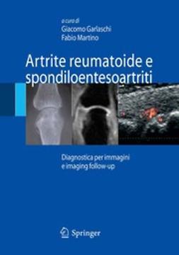 Garlaschi, Giacomo - Artrite reumatoide e spondiloentesoartriti, ebook