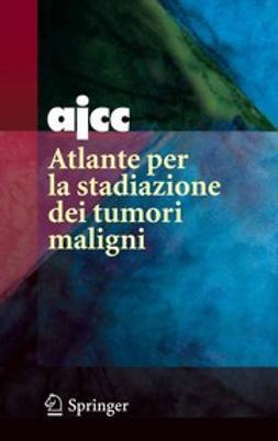 Compton, Carolyn C. - Atlante Per La Stadiazione Dei Tumori Maligni, ebook