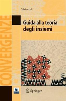 Lolli, Gabriele - Guida alla teoria degli insiemi, ebook