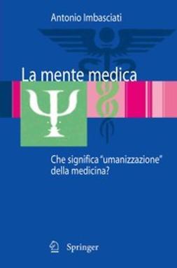 Imbasciati, Antonio - La mente medica, ebook