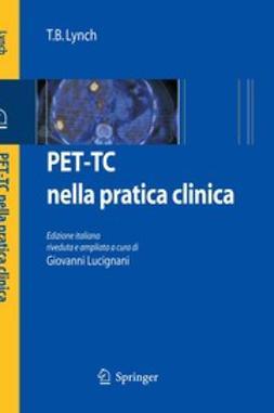 Lynch, T. B. - PET-TC nella pratica clinica, e-kirja