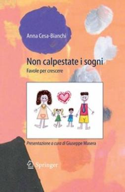 Cesa-Bianchi, Anna - Non Calpestate I Sogni, ebook