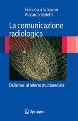 Berletti, Riccardo - La comunicazione radiologica, ebook