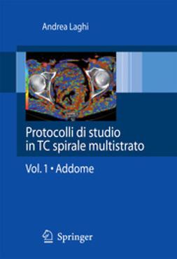 Laghi, Andrea - Protocolli di studio in TC spirale multistrato, ebook
