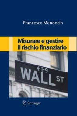 Menoncin, Francesco - Misurare e gestire il rischio finanziario, ebook