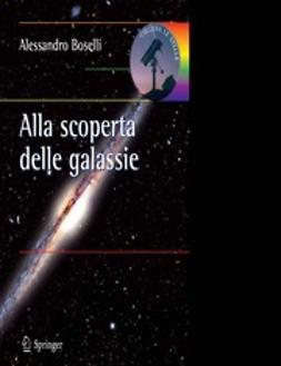 Boselli, Alessandro - Alla scoperta delle galassie, ebook