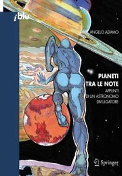 Adamo, Angelo - Pianeti tra le note, ebook