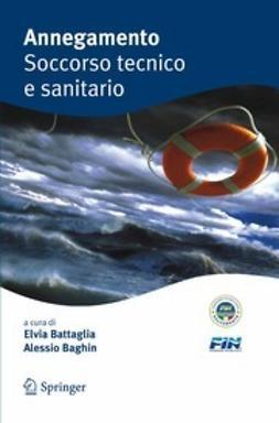 "Battaglia, Elvia - <Emphasis Type=""Bold"">Annegamento</Emphasis> Soccorso tecnico e sanitario, e-kirja"