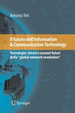 Teti, Antonio - Il futuro dell'Information & Communication Technology, ebook