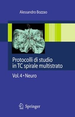 Bozzao, Alessandro - Protocolli di studio in TC spirale multistrato, ebook