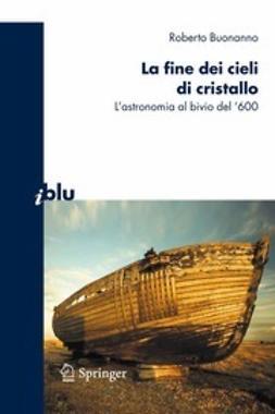 Buonanno, Roberto - La fine dei cieli di cristallo, ebook