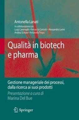 Lanati, Antonella - Qualità in biotech e pharma, ebook