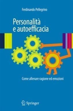 Pellegrino, Ferdinando - Personalità e autoefficacia, ebook