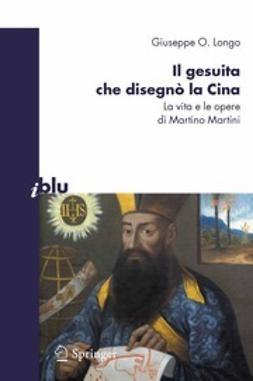 Longo, Giuseppe O. - Il gesuita che disegnò la Cina, ebook
