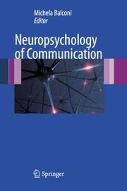 Balconi, Michela - Neuropsychology of Communication, ebook