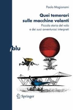 Magionami, Paolo - Quei temerari sulle macchine volanti, ebook