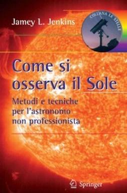Jenkins, Jamey L. - Come si osserva il Sole, ebook