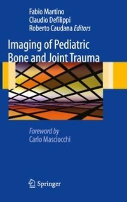 Martino, Fabio - Imaging of Pediatric Bone and Joint Trauma, ebook