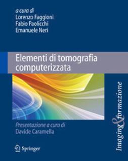 Faggioni, Lorenzo - Elementi di tomografia computerizzata, ebook