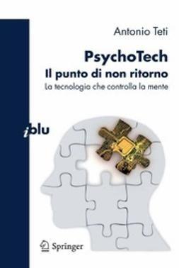 Teti, Antonio - PsychoTech Il punto di non ritorno, ebook
