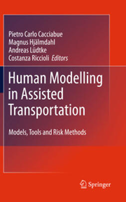 Cacciabue, P. Carlo - Human Modelling in Assisted Transportation, ebook
