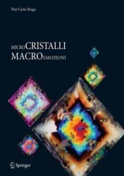 Braga, Pier Carlo - Microcristalli Macroemozioni, e-bok