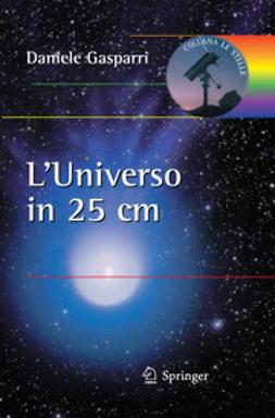 Gasparri, Daniele - L'Universo in 25 cm, e-bok