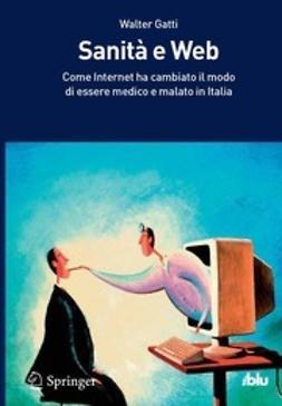 Gatti, Walter - Sanità e Web, ebook