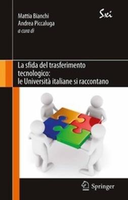 Bianchi, Mattia - La sfida del trasferimento tecnologico: Le Università italiane si raccontano, ebook