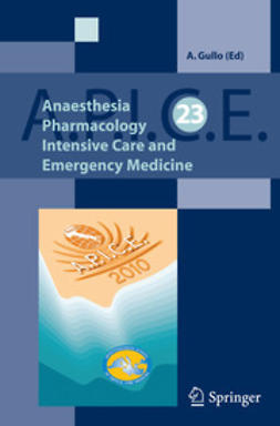 Gullo, Antonino - Anaesthesia, Pharmacology, Intensive Care and Emergency Medicine A.P.I.C.E., ebook