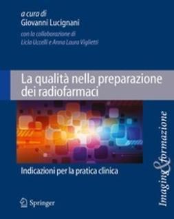 Lucignani, Giovanni - La qualità nella preparazione dei radiofarmaci, ebook