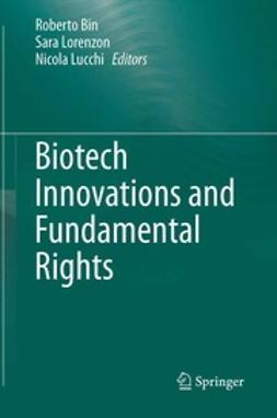 Bin, Roberto - Biotech Innovations and Fundamental Rights, ebook