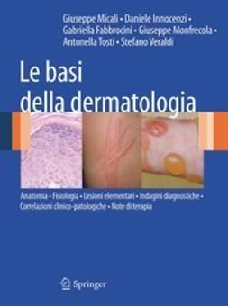 Micali, Giuseppe - Le basi della dermatologia, ebook