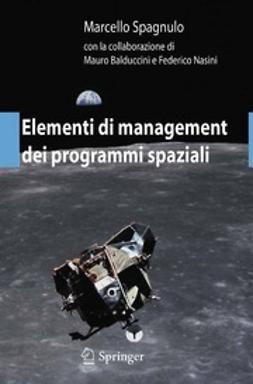 Spagnulo, Marcello - Elementi di management dei programmi spaziali, ebook