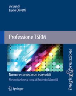 Olivetti, Lucio - Professione TSRM, ebook