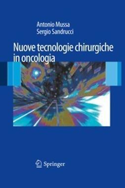 Mussa, Antonio - Nuove tecnologie chirurgiche in oncologia, ebook